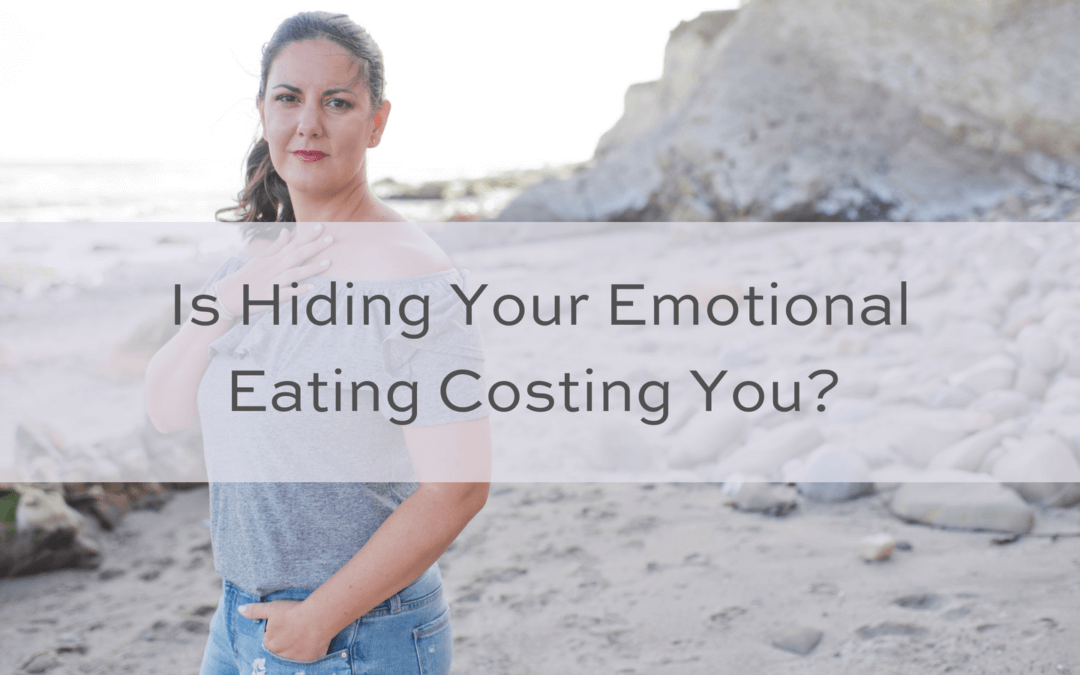 Is Hiding Your Emotional Eating Costing You?