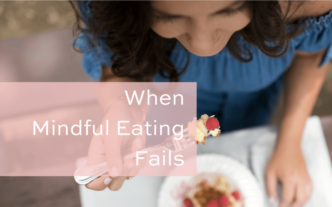 When Mindful Eating Fails
