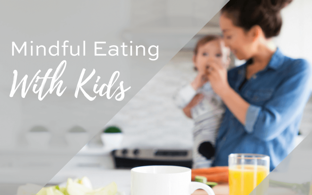 5 Tips for Mindful Eating With Kids