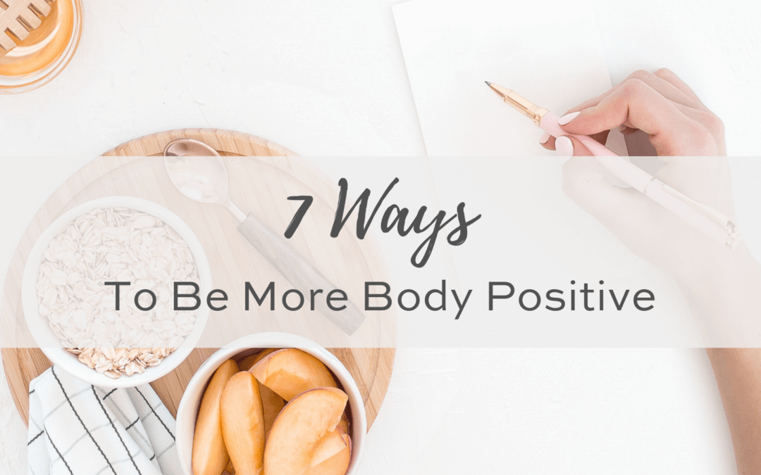 7 Ways to Stay More Body Positive