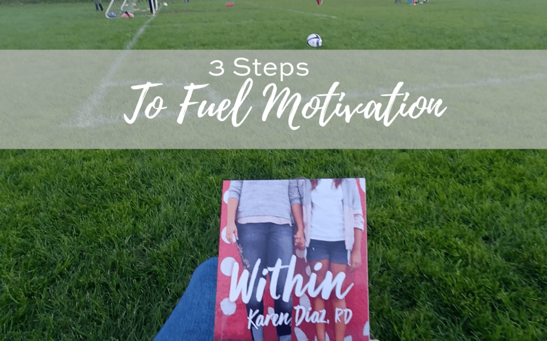 3 Steps to Fuel Motivation